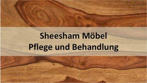 Sheesham Möbel Pflege und Behandlung